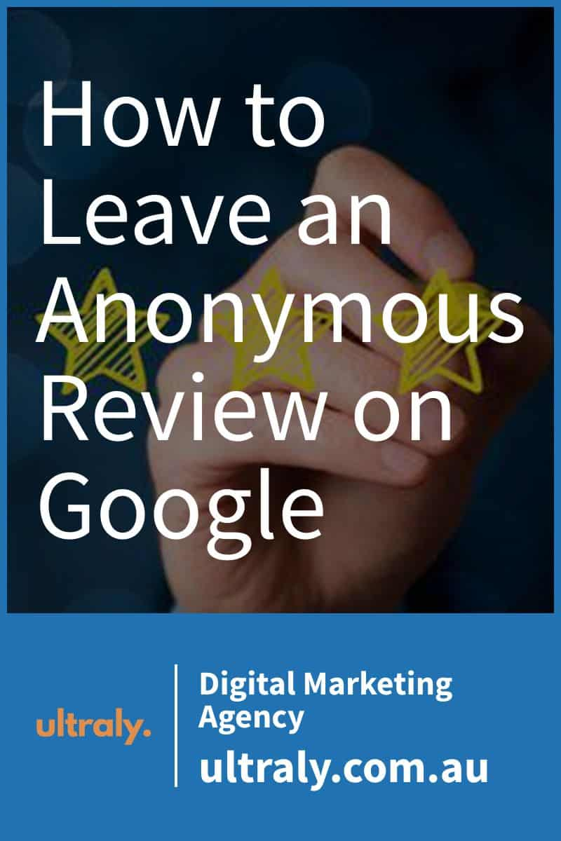 How to Leave an Anonymous Review on Google