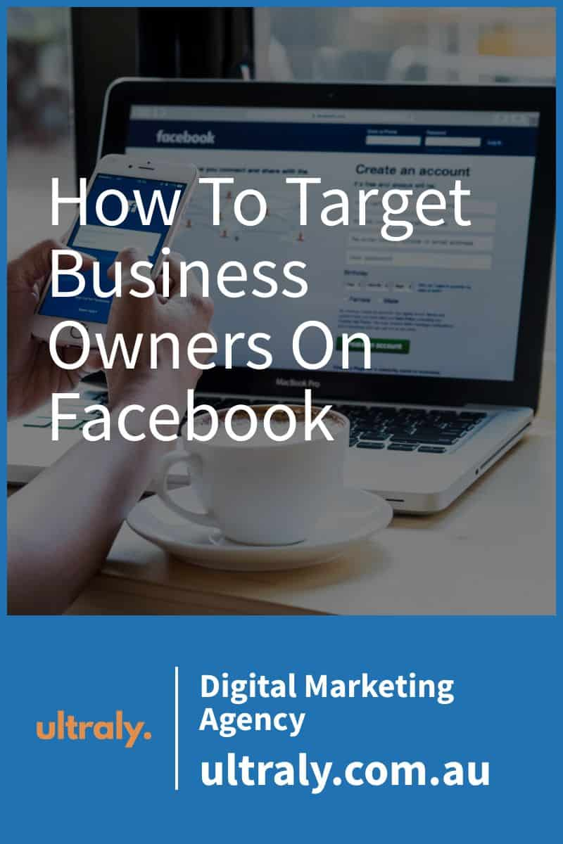 How To Target Business Owners On Facebook